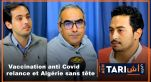 cover: Ach Tari : Vaccination anti Covid, relance et Algérie sans tête
