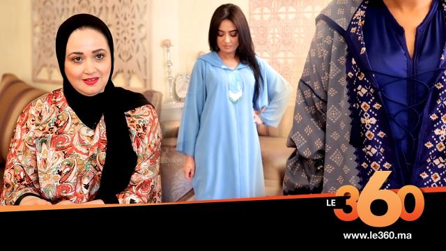 Cover_Vidéo: Le360.ma • أناقتك: الحلقة 9: جلابيات وكندورات صيفية راقية من تصميم حسناء السلاوي