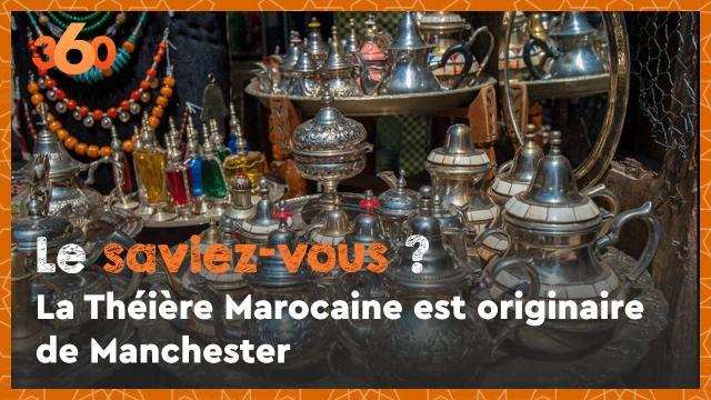 Cover_Vidéo: Le saviez-vous? #9 La Théière Marocaine est originaire de Manchester
