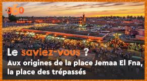 Cover_Vidéo: Le saviez-vous #2? Aux origines de la place Jemaa El Fna, la place des trépassés