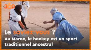 Cover_Vidéo: Le saviez-vous? #11 Au Maroc, le hockey est un sport traditionnel ancestral