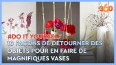 Cover_Vidéo: Ep4 Do It Yourself: 10 façons de détourner des objets pour en faire de magnifiques vases