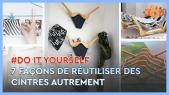 Cover_Vidéo: Do It Yourself Ep8: 7 façons de réutiliser des cintres autrement