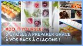 Cover_Vidéo: Do It Yourself Ep9: 6 choses à préparer grâce à vos bacs à glaçons !