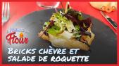 Cover_Vidéo: A l'heure du ftour Ep8 : Bricks chèvre et miel et sa salade de roquette
