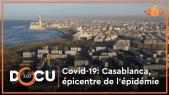 Cover. Docu360. Covid-19: voici comment Casablanca est devenue l'épicentre de l'épidémie