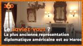 Cover_Vidéo: Le saviez-vous? #7 La plus ancienne représentation diplomatique américaine au monde est à Tanger